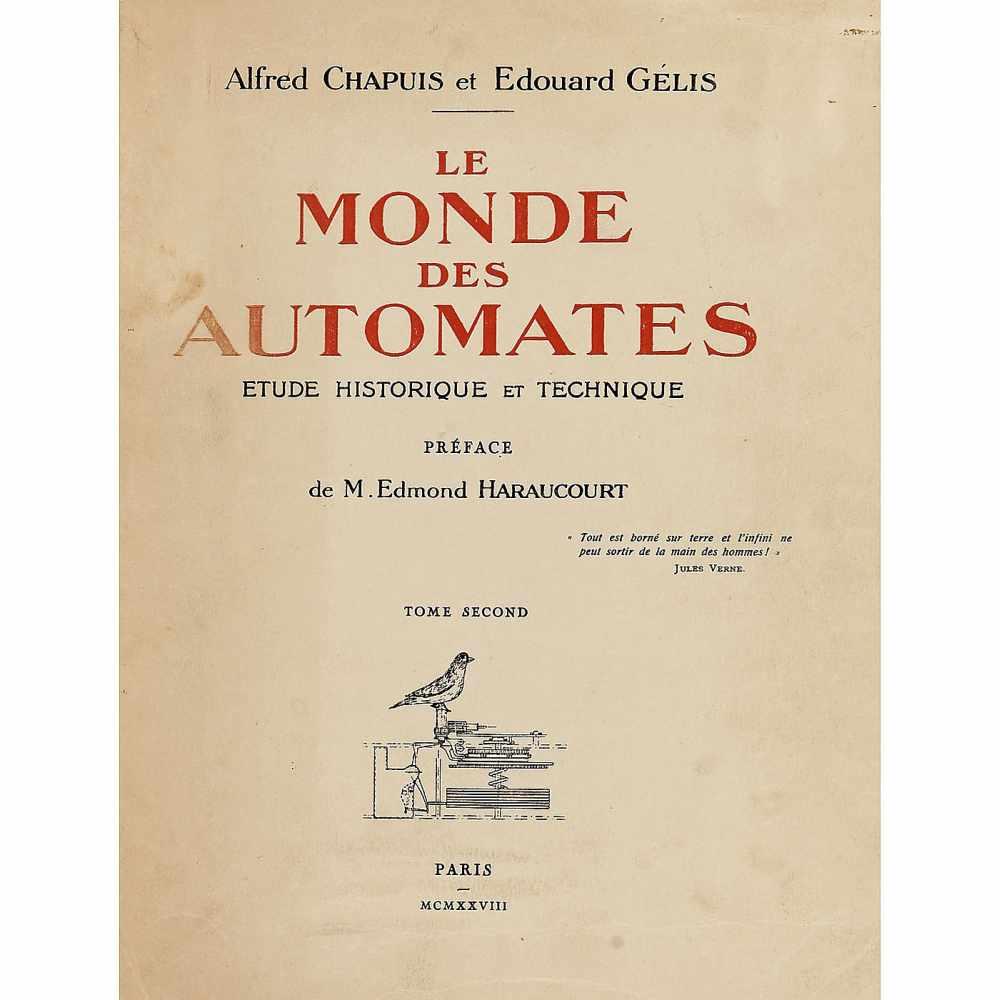 """Lot 22 - """"Le Monde des Automates"""", 1928Alfred Chapuis and Edouard Gélis, Paris MCMXXVIII, No. 268 of an"""