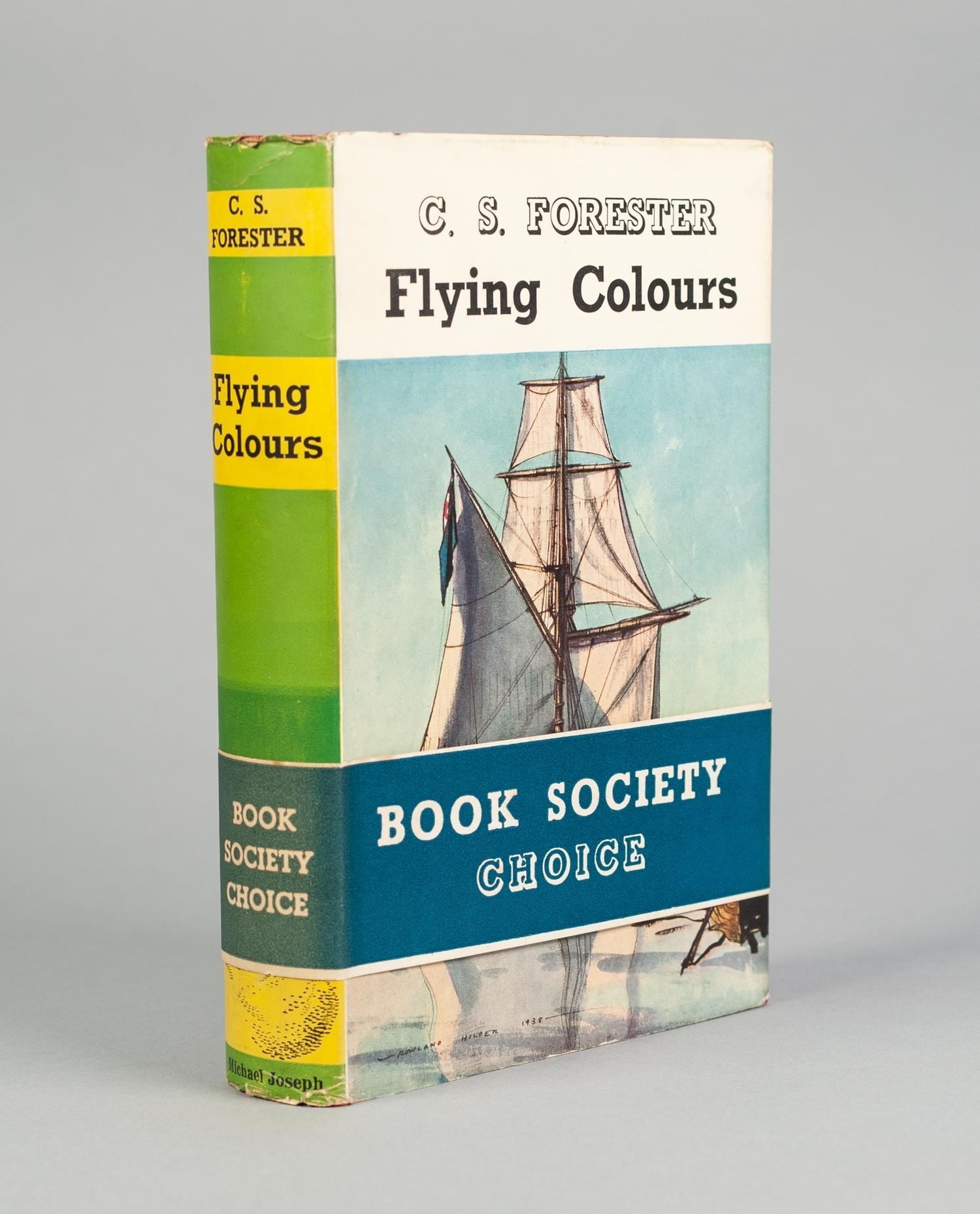 Lot 44 - C S FORESTER, FLYING COLOURS 1st EDITION 1938, PUBLISHED BY MICHAEL JOSEPH COMPLETE WITH ORIGINAL