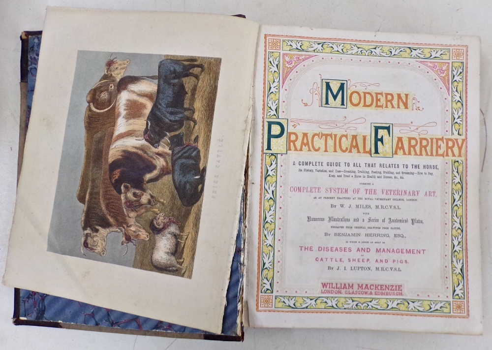 Lot 826 - Modern Practical Farrier; a complete guide to all that relates to the horse. By W J Miles, published