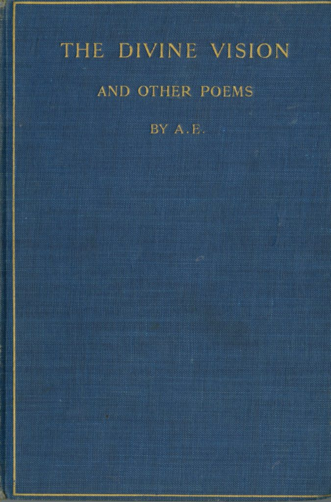 Presentation Copy to Maud Joynt [Russell (Geo.)] 'A.E.' - The Divine Vision and other Poems, 8vo L.