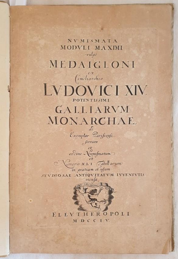 Lot 2 - Lorenz Berger NUMISMATA MODULI MAXIMI VULGO MEDAIGLONI EX CIMCHARCHIO LUDOVICI XIV Scarce work of