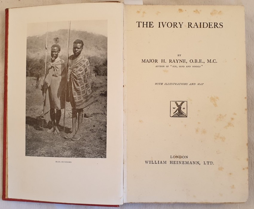 Lot 21 - Major H Rayne The ivory raiders First edition of 1923 of this book about the northwest frontier of