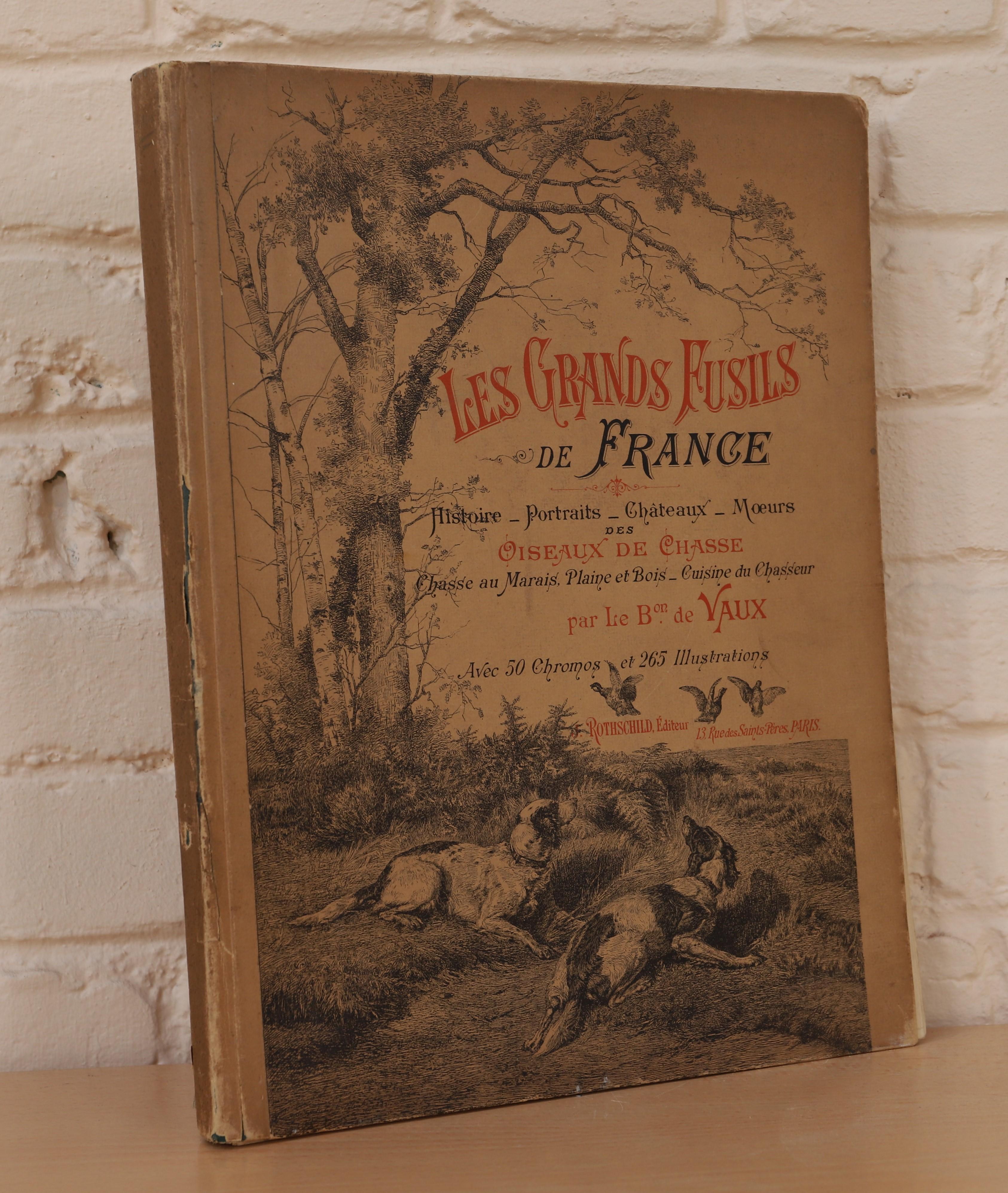 """Los 4 - VOLUME ILLUSTRE """"LES GRANDS FUSILS DE FRANCE, LES OISEAUX DE CHASSE"""" PAR LE BARON DE [...]"""