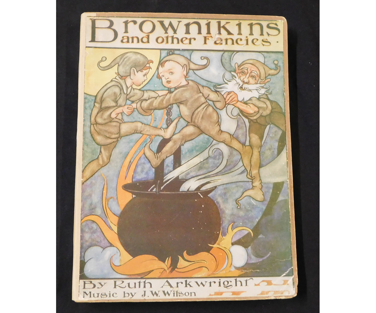RUTH ARKWRIGHT: BROWNIEKINS AND OTHER FANCIES, illustrated Charles Robinson, London, Wells Gardner