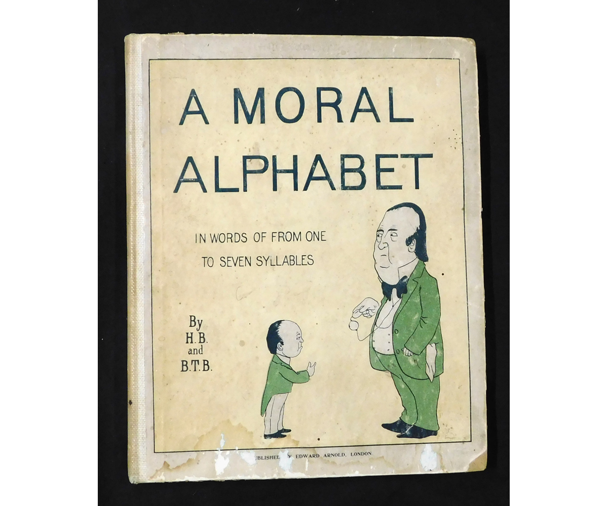 HILAIRE BELLOC: A MORAL ALPHABET, London, Edward Arnold, 1899, 1st edition, black and white