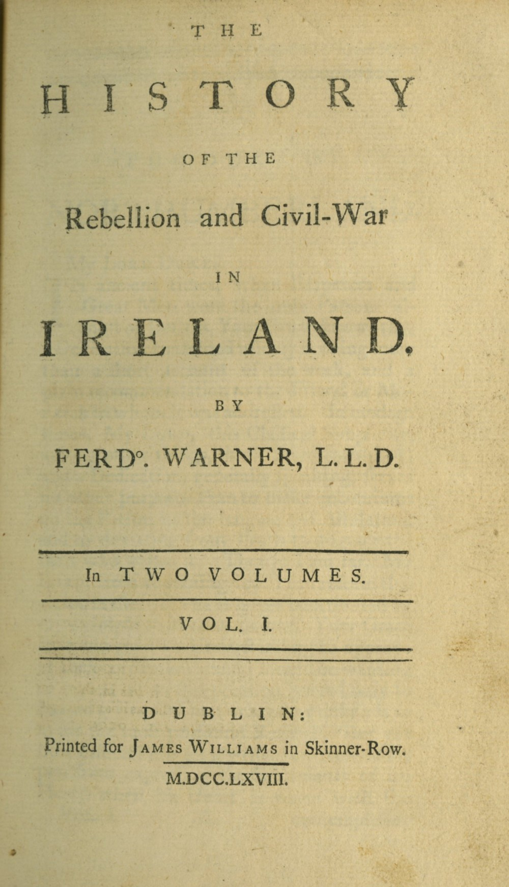 Lot 9 - Warner (Ferdo.) The History of the Rebellion and Civil War in Ireland, 2 vols. 8vo D. 1768.