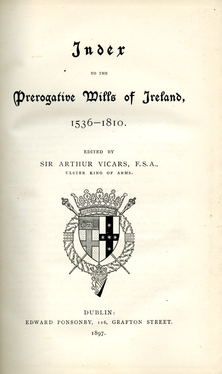 Vicars (Sir A.) Index to the Prerogative Wills of Ireland, 1536 - 1810, roy 8vo D. 1897. - Image 2 of 3