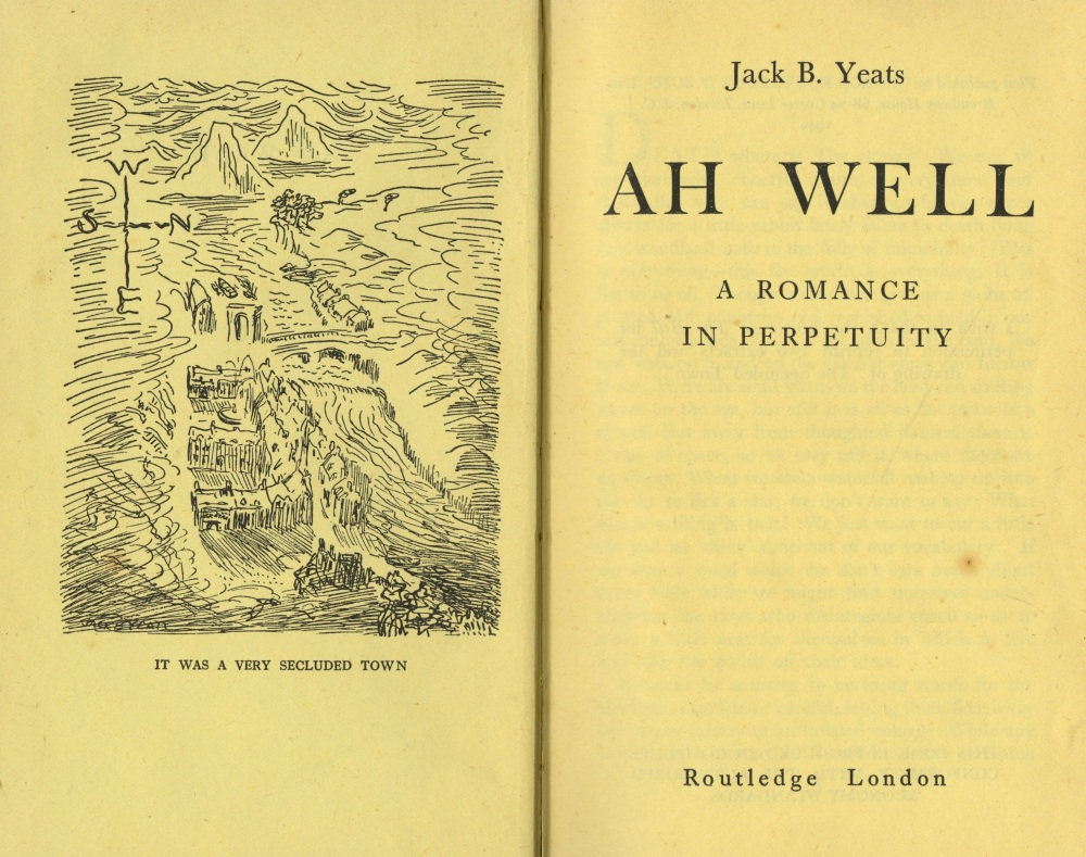 Yeats (J.B.) Ah Well, A Romance in Perpetuity, 8vo L.