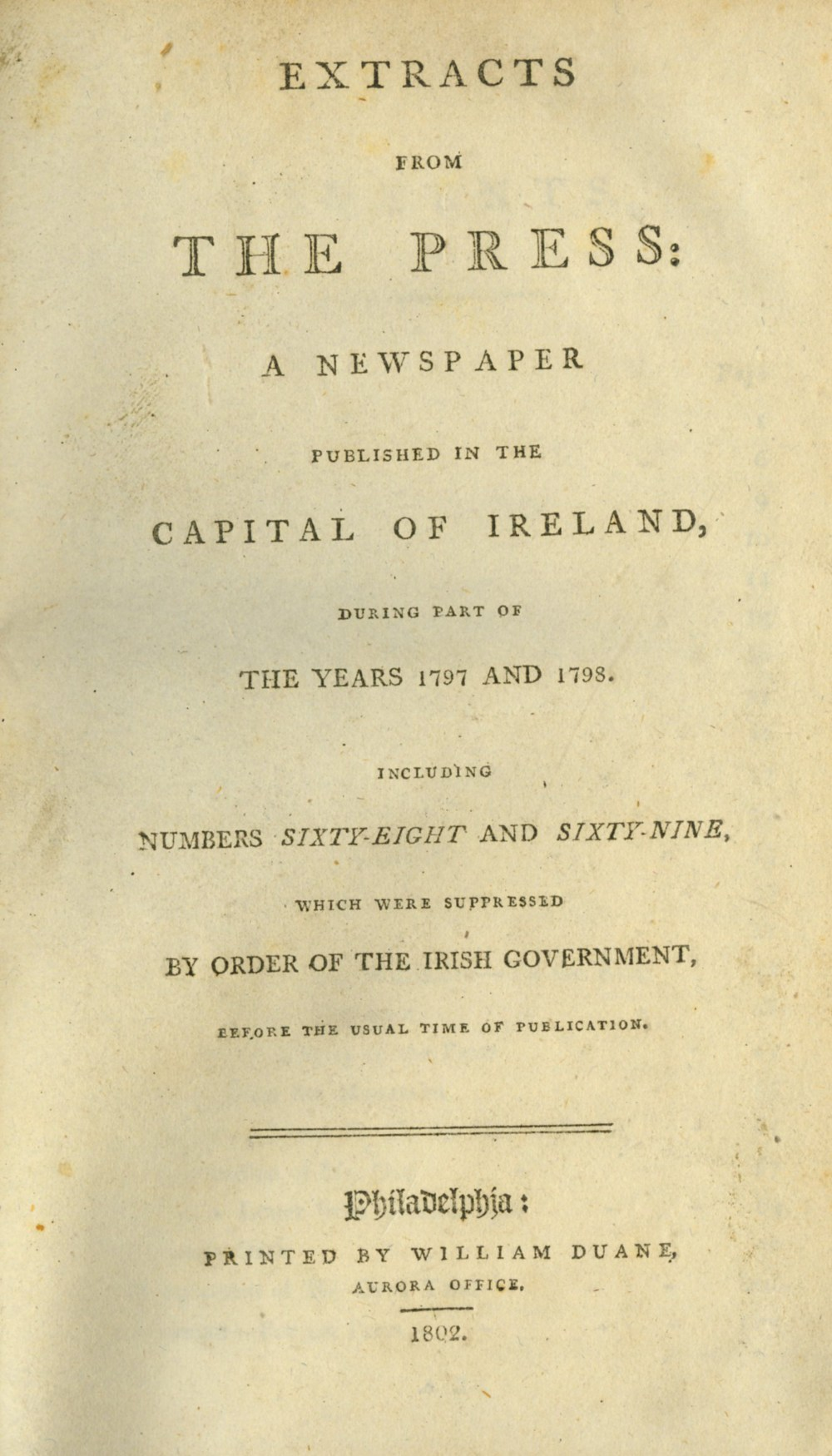 [1798 Interest] Extracts from the Press: A Newspaper Published in the Capital of Ireland During
