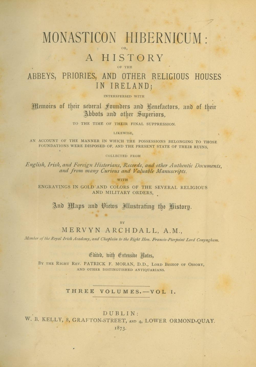 Archdall (Mervyn) Monasticon Hibernicum: or A History of the Abbeys,