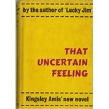 Amis (Kingsley) That Uncertain Feeling, L. (V. Gollancz) 1955. First, hf. title, title & dedit.