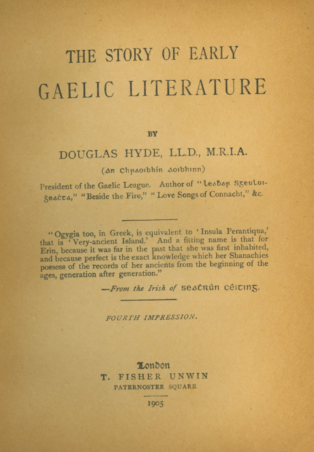 Hyde (Douglas) Beside The Fire, A Collection of Irish Gaelic Folk Stories. L. 1910. First Edn.