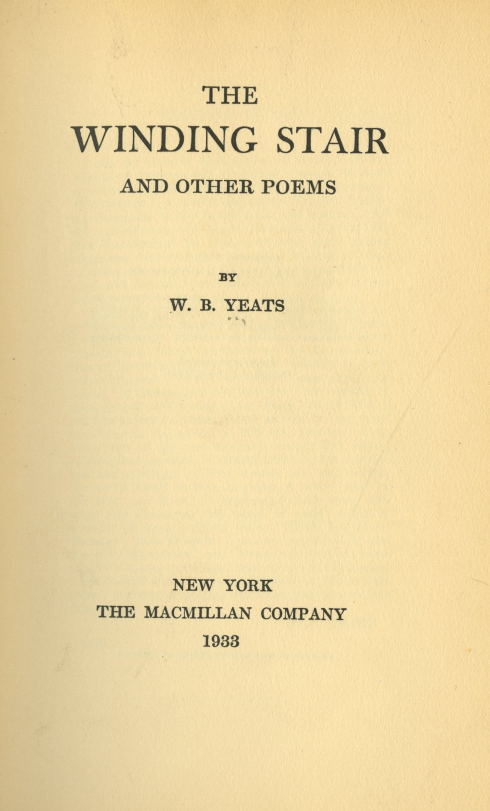 Yeats (W.B.) The Winding Stair and Other Poems, 8vo L. (Mac Millan & Co.) 1933, First English Edn.