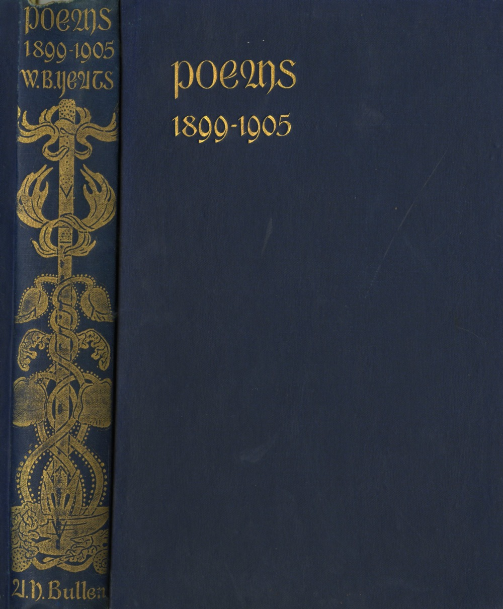 Yeats (W.B.) Poems 1899 - 1905, 8vo L. (A.H. Bullen) 1906., hf. title; Poems - Second Series, 8vo L.