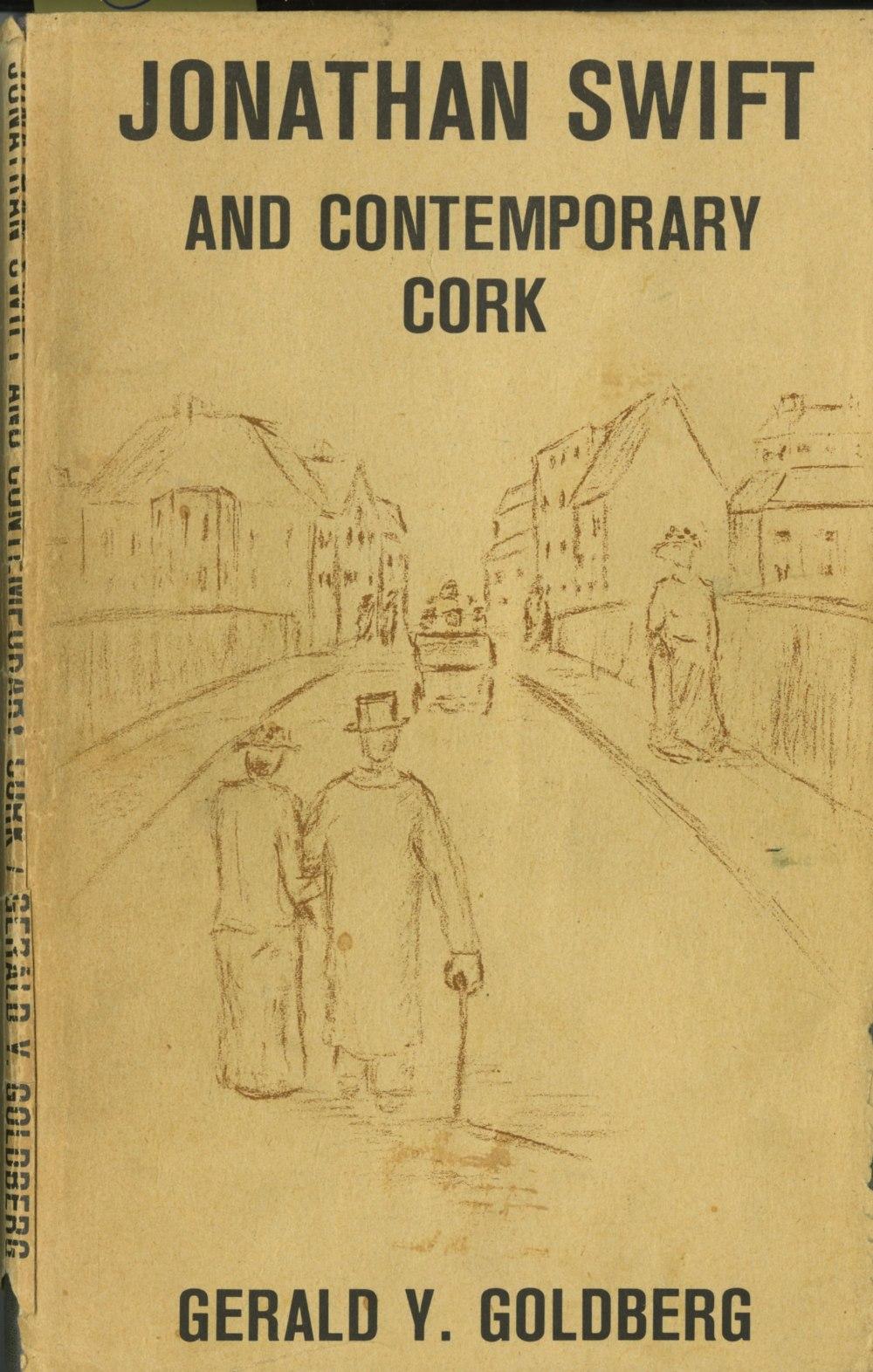 Goldberg (Gerald Y.) Jonathan Swift and Contemporary Cork, 8vo Cork (Mercier) 1967.
