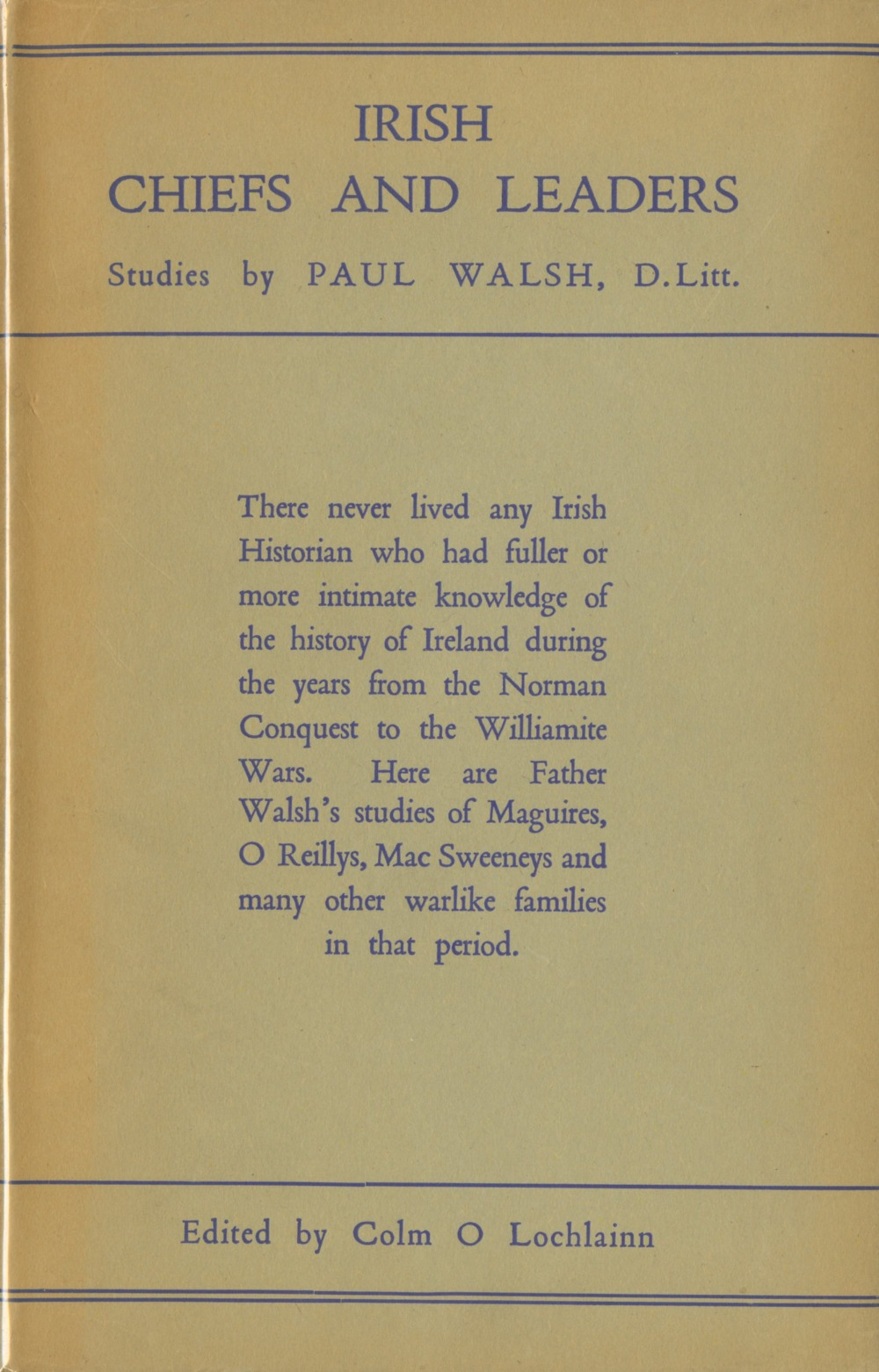 Walsh (Paul) Irish Chiefs and Leaders, D. 1960, also Irish Men of Learning, D. 1947.