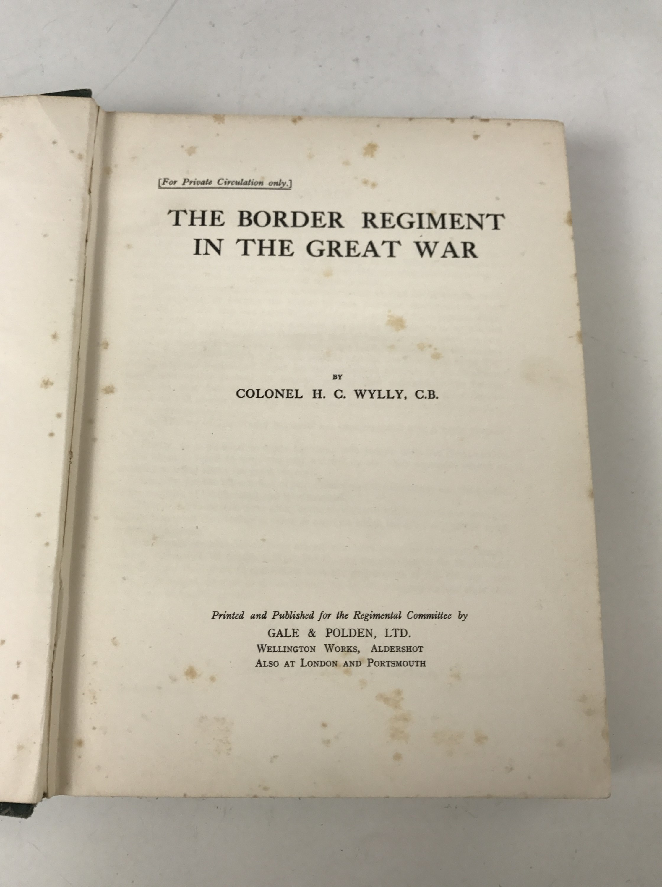 Lot 34 - Colonel H. C. Wylly, C.B, The Border Regiment in the Great War, Gale and Polden, Ltd, bound in green