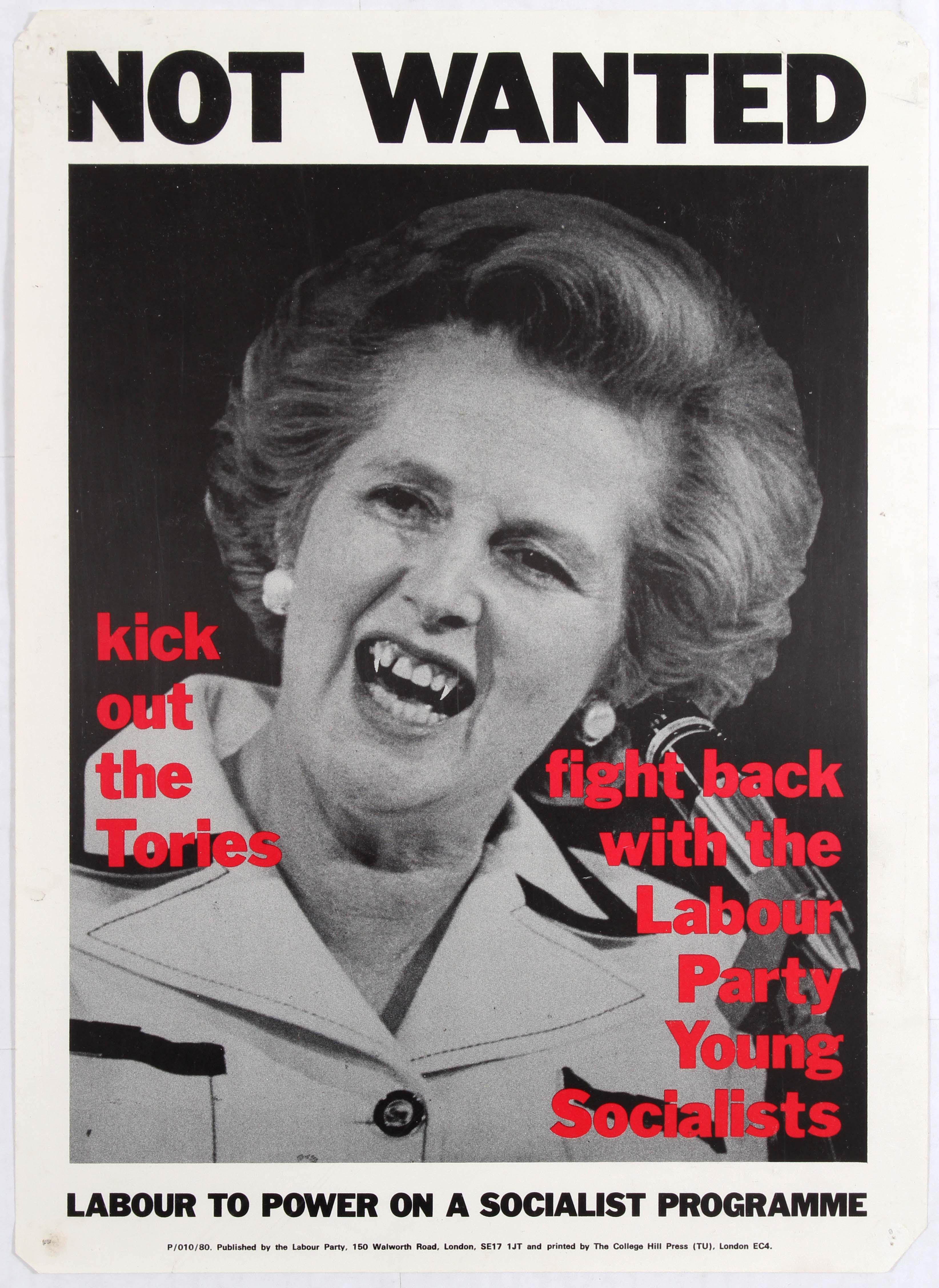 Propaganda poster - Not Wanted - Kick out the Tories - Fight