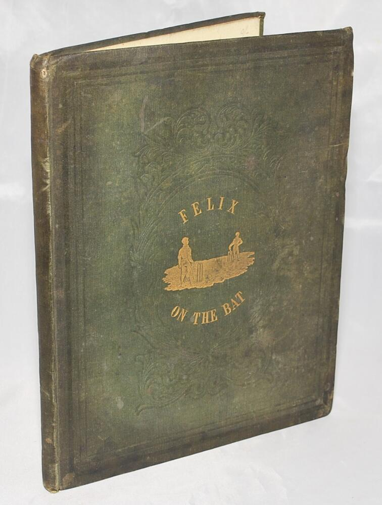 Lot 1459 - 'Felix on the Bat: Being a scientific inquiry into the use of the cricket bat: together with the